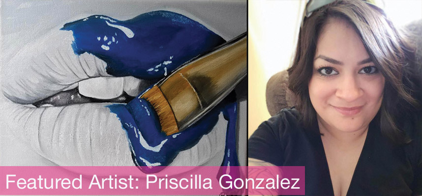 Featured Artist: Priscilla Gonzalez