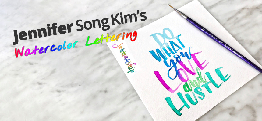 Jennifer Song Kim's Watercolor Lettering Guide